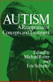 Autism : A Reappraisal of Concepts and Treatment, Rutter, Michael and Schopler, Eric, 1468407899