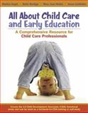 All about Child Care and Early Education : A Comprehensive Resource for Child Care Professionals, Segal, Marilyn and Bardige, Betty, 0205457894