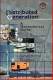 Distributed Generation : A Non-Technical Guide, Chambers, Ann, 0878147896