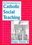 An Introduction to Catholic Social Teaching, Rodger Charles, 0898707897