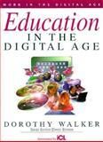 Education in the Digital Age, Dorothy Walker, 0906097894