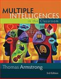 Multiple Intelligences in the Classroom, 3rd Edition, Armstrong, Thomas, 1416607897