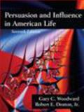 Persuasion and Influence in American Life, Woodward, Gary C. and Denton, Robert E., Jr., 1478607890