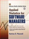 Applied Statistics for Software Managers, Maxwell, Katrina D., 0130417890