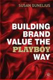 Building Brand Value the Playboy Way, Gunelius, Susan, 023057789X
