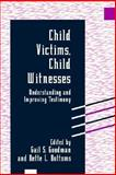 Child Victims, Child Witnesses : Understanding and Improving Testimony, , 0898627893