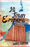 Le Town Empire, James Ashton, 147593789X