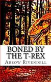 Boned by the T-Rex, Arrow Rivendell, 1495287890