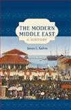 The Modern Middle East : A History, Gelvin, James L. and Gelvin, James, 0195167899