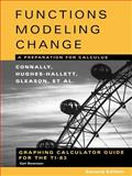 Functions Modeling Change : A Preparation for Calculus, Connally, Eric and Hughes-Hallett, Deborah, 0471447897
