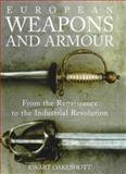European Weapons and Armour : From the Renaissance to the Industrial Revolution, Oakeshott, Ewart, 0851157890