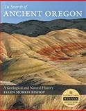 In Search of Ancient Oregon, Ellen Morris Bishop, 0881927899