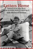 Letters Home : Memoirs of One Army Nurse in the Southwest Pacific in World War II, Pullman, Sally Hitchcock, 1418427896