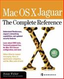 Mac OS X Jaguar : The Complete Reference, Feiler, Jesse, 0072227893