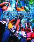 Educational Assessment for the Elementary and Middle School Classroom, Borich, Gary D. and Tombari, Martin L., 013094789X