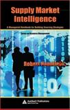 Supply Market Intelligence : A Managerial Handbook for Building Sourcing Strategies, Handfield, Robert, 084932789X