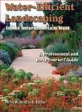 Water-Efficient Landscaping in the Intermountain West, , 087421789X