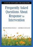 Frequently Asked Questions about Response to Intervention, Pierangelo, Roger and Giuliani, George A., 1412917891
