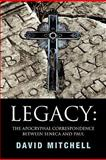 Legacy: the Apocryphal Correspondence between Seneca and Paul, David Mitchell, 1450087892
