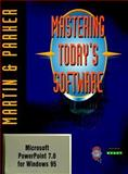 Mastering Today's Software, Microsoft PowerPoint 97, Martin, Edward G. and Parker, Charles S., 0030247896