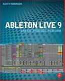 Ableton Live 9, Keith Robinson, 0240817893
