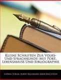 Kleine Schriften Zur Volks- und Sprachkunde, Ludwig Tobler and Albert Bachmann, 1143247892