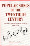 Popular Songs of the 20th Century Vol. 1 : Chart Detail and Encyclopedia, 1900-1949, Gardner, Edward Foote and Gardner, Edward F., 1557787891