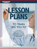 Lesson Plans to Train Like You Fly, Arlynn McMahon, 1560277890