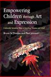 Empowering Children Through Art and Expression, Paul Johnson and Bruce St Thomas, 1843107899