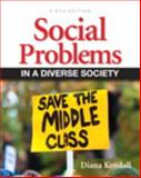 Social Problems in a Diverse Society, Kendall, Diana, 0205877893