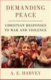 Demanding Peace, A. E. Harvey, 0334027896