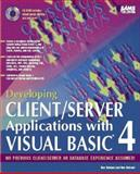 Developing Client/Server Applications with Visual Basic Four, Rahmel, Dan and Rahmel, Ronald, 0672307898