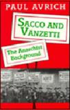 Sacco and Vanzetti : The Anarchist Background, Avrich, Paul, 0691047898