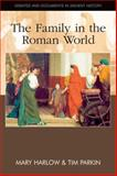 The Family in the Roman World, Harlow, Mary and Parkin, Tim, 0748637893