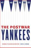 The Postwar Yankees : Baseball's Golden Age Revisited, Surdam, David G., 0803217897
