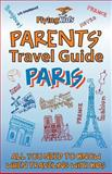 Parents' Travel Guide - Paris, Shiela Leon, 1499677898