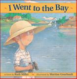 I Went to the Bay, Ruth Miller, 1550747894