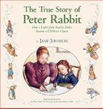 The True Story of Peter Rabbit, Jane Johnson, 0142407895