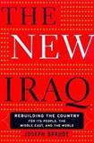 The New Iraq, George H. Nash and Joseph Braude, 0465007899