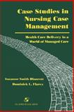 Case Studies in Nursing Case Management : Health Care Delivery in a World of Managed Care, Suzanne Blancett, 0834207893