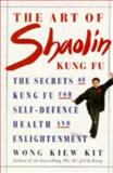 The Art of Shaolin Kung Fu, Kiew K. Wong, 1852307897