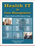 Health IT in Care Management to Improve Health and Effect Behavior Change, Kline, Thomas and Scher, Katherine, 1934647896