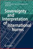 Sovereignty and Interpretation of International Norms, Fernández de Casadevante Romani, Carlos, 3642087892