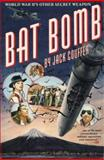 Bat Bomb : World War II's Other Secret Weapon, Couffer, Jack, 0292707908