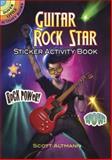 Guitar Rock Star Sticker Activity Book, Scott Altmann, 0486467902