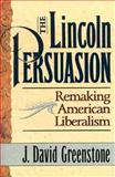 The Lincoln Persuasion 9780691087900