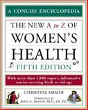 The Encyclopedia of Women's Health, Ammer, Christine, 0816057907