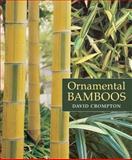 Ornamental Bamboos, David Crompton, 0881927902