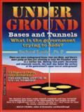 Underground Bases and Tunnels, Richard Sauder, 0964497905