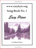 Www. easybyte. org Song Book No. 1, Wallace, William, 0977127907